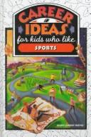 Cover of: Career ideas for kids who like sports