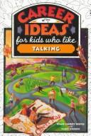 Cover of: Career ideas for kids who like talking