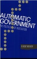 Cover of: Automatic government