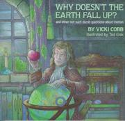 Cover of: Why doesn't the earth fall up?: and other not such dumb questions about motion