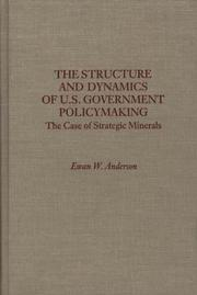 Cover of: The structure and dynamics of U.S. Government policymaking