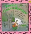 Cover of: Possum Come A-Knockin'
