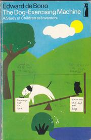 Cover of: The dog-exercising machine: a study of children as inventors.