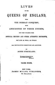 Cover of: Lives of the Queens of England, from the Norman Conquest: With Anecdotes of Their Courts, Now ...