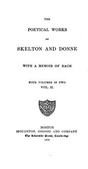 Cover of: The Poetical Works of Skelton and Donne: With a Memoir of Each .