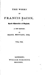 Cover of: The works of Francis Bacon, lord chancellor of England