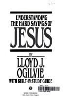 Cover of: Understanding the hard sayings of Jesus: with built-in study guide