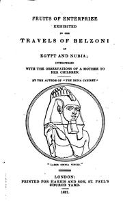 Cover of: Fruits of Enterprize Exhibited in the Travels of Belzoni in Egypt and Nubia: Interspersed with ...