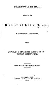 Cover of: Proceedings of the Senate Sitting for the Trial of William W. Belknap, Late ...