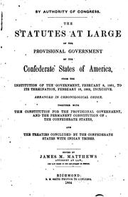 Cover of: The Statutes at Large of the Provisional Government of the Confederate ...