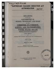 Cover of: Earthquake Hazards Reduction Act Authorization: Hearing Before the ...