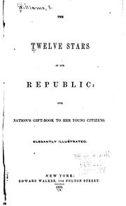 Cover of: The Twelve Stars of Our Republic: Our Nation's Gift-book to Her Young Citizens