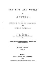 Cover of: The Life and Works of Goethe: With Sketches of His Age and Contemporaries ..