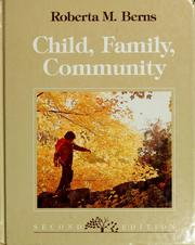 Cover of: Child, family, community: socialization and support