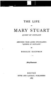 Cover of: The Life of Mary Stuart, Queen of Scotland
