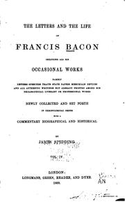 Cover of: The Letters and the Life of Francis Bacon Including All His Occasional Works ..