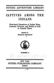 Cover of: Captives Among the Indians: First-hand Narratives of Indian Wars, Customs, Tortures, and Habits ...