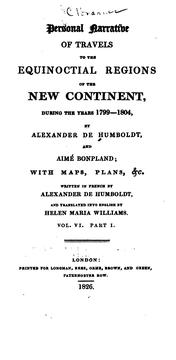 Cover of: Personal Narrative of Travels to the Equinoctial Regions of the New Continent During the Years ..