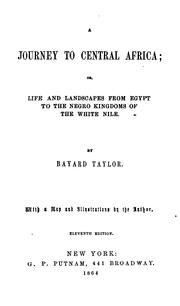 Cover of: A Journey to Central Africa, Or, Life and Landscapes from Egypt to the Negro Kingdoms of the ..