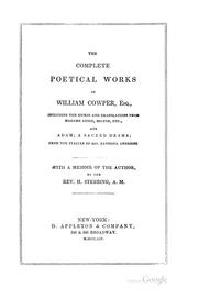 Cover of: The Complete Poetical Works of William Cowper,esq.: Including the Hymns and Translations from ..