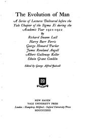 Cover of: The Evolution of Man: A Series of Lectures Delivered Before the Yale Chapter of the Sigma Xi ...