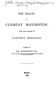 Cover of: The Tracts of Clement Maydeston: With the Remains of Caxton's Ordinale