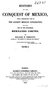 Cover of: History of the Conquest of Mexico: With a Preliminary View of the Ancient ...