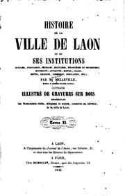 Cover of: Histoire de la ville de Laon et de ses institutions civiles judiciares, etc ...