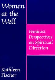 Cover of: Women at the well: feminist perspectives on spiritual direction