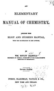 Cover of: An Elementary Manual of Chemistry: Abridged from Eliot and Storer's Manual, with the Co ...
