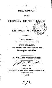 Cover of: A description of the scenery of the lakes in the north of England: with additions, and illustrative remarks upon the scenery of the Alps