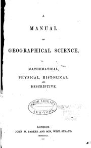 Cover of: A Manual of Geographical Science: Mathematical, Physical, Historical, and Descriptive