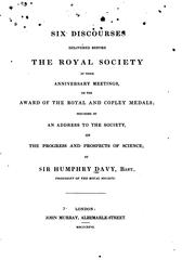Cover of: Six Discourses Delivered Before the Royal Society at Their Anniversary Meetings, on the Award of ...
