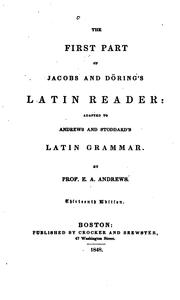 Cover of: The first part of Jacobs and Döring's Latin reader: Adapted to Andrews and Stoddard's Latin grammar
