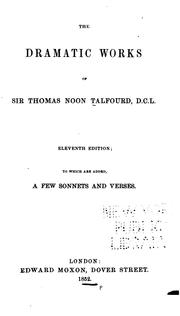 Cover of: The Dramatic Works of Sir Thomas Noon Talfourd