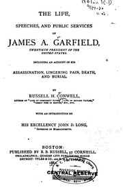 Cover of: The Life, Speeches, and Public Services of James A. Garfield, Twentieth ...