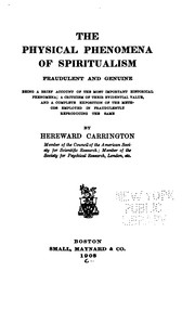 Cover of: The Physical Phenomena of Spiritualism, Fraudulent and Genuine: Being a Brief Account of the ..