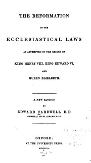 Cover of: The reformation of the ecclesiastical laws as attempted in the reigns of King Henry VIII, King ..