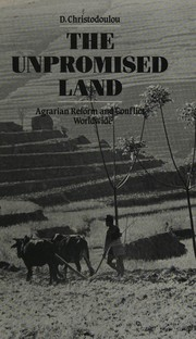 Cover of: The unpromised land: agrarian reform and conflict worldwide