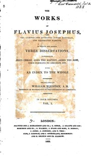 Cover of: The Works of Flavius Josephus ...: To which are Added, Three Dissertations ..
