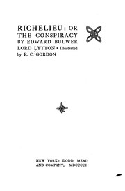 Cover of: Richelieu, or, The conspiracy: a play in five acts.
