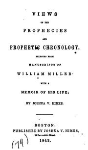 Cover of: Views of the prophecies and prophetic chronology