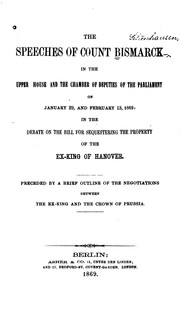 Cover of: The Speeches of Count Bismarck in the Upper House and the Chamber of Deputies of the Parliament ..