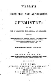 Cover of: Well's Principles and Applications of Chemistry;: For the Use of Academies ..