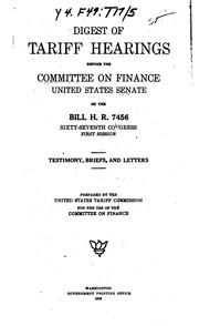 Cover of: Digest of Tariff Hearings... on H.R. 7456...: Testimony, Briefs and Letters. Prepared by The ..