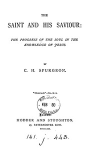 Cover of: The saint and his saviour; or, The progress of the soul in the knowledge of Jesus