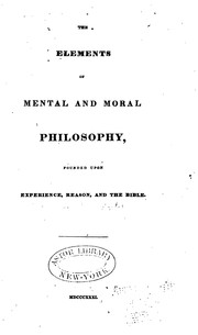 Cover of: The Elements of Mental and Moral Philosophy, Founded Upon Experience, Reason, and the Bible