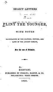 Cover of: Select letters of Pliny the Younger: Latin text, with English notes
