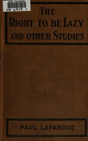 Cover of: The Right to Be Lazy and Other Studies