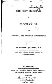 Cover of: First Principles of Mechanics, with Historical and Practical Illustrations
